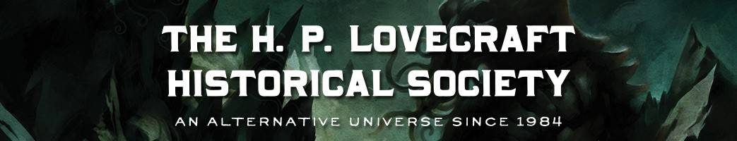H.P. LOVECRAFT HISTORICAL SOCIETY