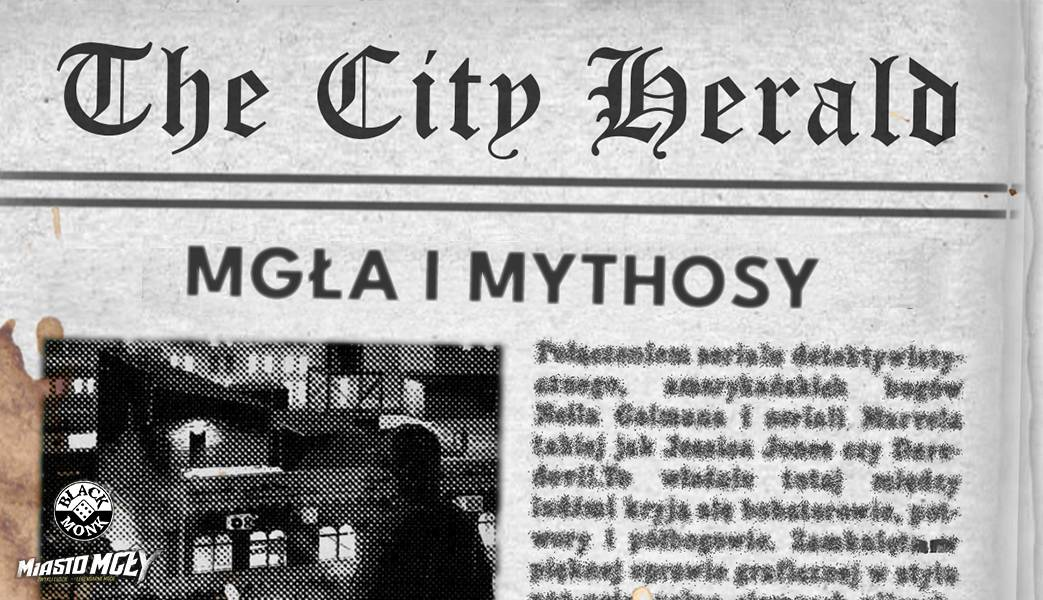 THE CITY HERALD - MGŁA I MYTHOSY